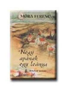 MÓRA FERENC - Négy apának egy leánya