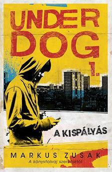 Markus Zusak - A kispályás - Underdog