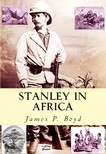 Boyd James P. - Stanley in Africa [eKönyv: epub,  mobi]