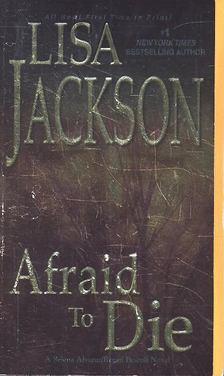 Lisa Jackson - Afraid To Die [antikvár]