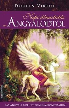 Doreen Virtue - Napi útmutatás az angyalodtól - 365 angyali üzenet szíved megnyitásához [eKönyv: epub, mobi]