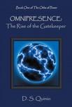 Quinio D. S. - Omnipresence: The Rise of the Gatekeeper [eKönyv: epub,  mobi]