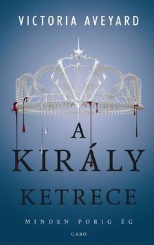Victoria Aveyard - A király ketrece - A vörös királynő 3.