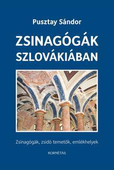Pusztay Sándor - Zsinagógák Szlovákiában -Zsinagógák,zsidó temetők,emlékhelyek