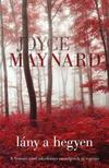 Joyce Maynard - Lány a hegyen<!--span style='font-size:10px;'>(G)</span-->