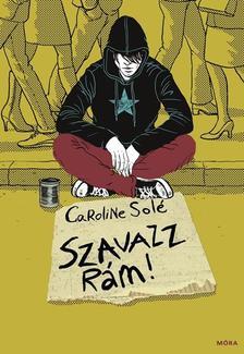Caroline Solé - Szavazz rám! ###