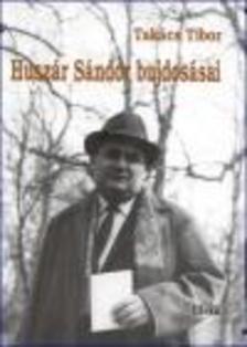 TAKÁCS TIBOR - Huszár Sándor bujdosásai