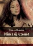 Kiss Judit Ágnes - Nincs új üzenet [eKönyv: epub, mobi]<!--span style='font-size:10px;'>(G)</span-->