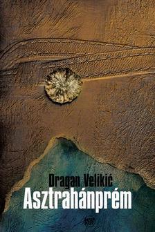 Velikic, Dragan - Asztrahánprém