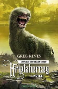 Greg Keyes - Kriptaherceg - I. kötet