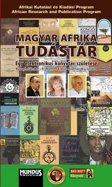 B. Wallner Erika Biernaczky Szilárd és - Magyar Afrika Tudástár [eKönyv: pdf]