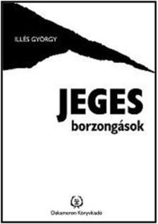 Illés György - JEGES BORZONGÁSOK