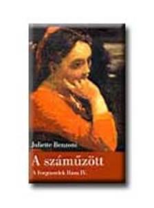 Juliette Benzoni - A SZÁMŰZÖTT - A FORGÓSZELEK HÁZA IV. -