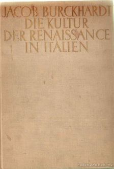 Burckhardt, Jacob - Die Kultur Der Renaissance In Italien [antikvár]
