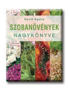 David Squire - Szobanövények nagykönyve