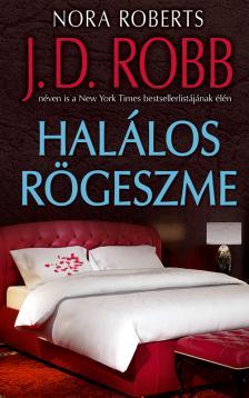 Nora Roberts - Halálos rögeszme