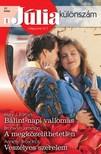 Mary J. Forbes, Bronwyn Jameson, Annette Broadrick - Júlia különszám 37. kötet (Bálint-napi vallomás,  A megközelíthetetlen,  Veszélyes szerelem) [eKönyv: epub,  mobi]