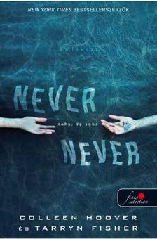 Colleen Hoover - Never never - Soha, de soha (Never never 1.)
