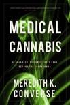 Converse Meredith K. - Medical Cannabis - A Balanced,  Evidence Based Look Beyond the Propaganda [eKönyv: epub,  mobi]