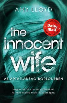 Amy Lloyd - The Innocent Wife - Az ártatlanság börtönében