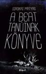 Sirokai Mátyás - A beat tanúinak könyve [eKönyv: epub, mobi]<!--span style='font-size:10px;'>(G)</span-->