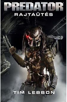 TIM LEBBON - Predator: Rajtaütés