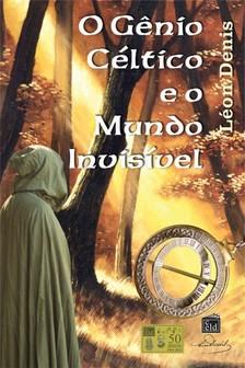 Denis Léon - O Genio Céltico e o Mundo Invisivel [eKönyv: epub, mobi]