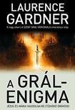 GARDNER, LAURENCE - A GRÁL-ENIGMA