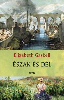 Gaskell, Elizabeth - Észak és Dél