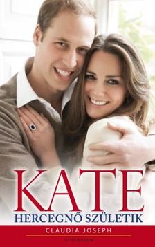 Claudia Joseph - Kate - Hercegnő születik [eKönyv: epub, mobi]