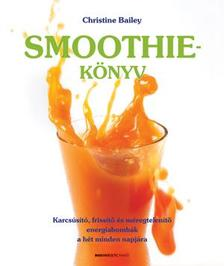 Christine Bailey - Smoothie-könyv