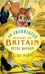 HAYDON, PETER - An Inebriated History of Britain [antikvár]