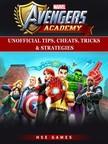 Games HSE - Marvel Avengers Academy Unofficial Tips,  Cheats,  Tricks,  & Strategies [eKönyv: epub,  mobi]