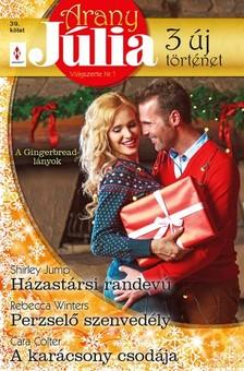 Rebecca Winters, Cara Colter Shirley Jump, - Arany Júlia 39. kötet - Házastársi randevú, Perzselő szenvedély, A karácsony csodája (A Gingerbread-lányok 1-3.) [eKönyv: epub, mobi]