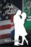 Ridenour Katharine - Only Love Twice [eKönyv: epub,  mobi]