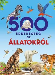 - 500 érdekesség az állatokról