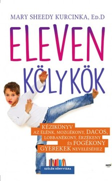 Mary Sheedy Kurcinka - Eleven kölykök [eKönyv: epub, mobi]