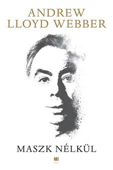 Andrew Lloyd Webber - Maszk nélkül