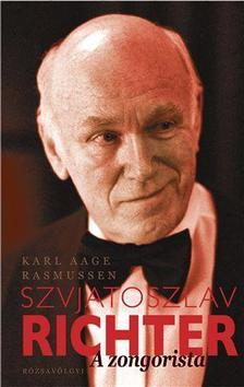RASMUSSEN, KARL AAGE - Szvjatoszlav Richter - A zongorista #