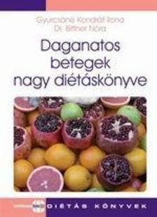 GYURCSÁNÉ KONDRÁT ILONA Ľ DR. BITTNER NÓ - Daganatos betegek nagy diétáskönyve