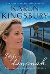 Karen Kingsbury - Ideje a táncnak - Örök érvényű szerelmi történetek