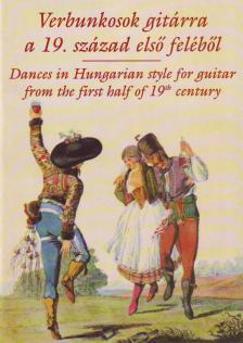 VERBUNKOSOK GITÁRRA A 19.SZÁZAD ELSŐ FELÉBŐL - DANCES IN HUN