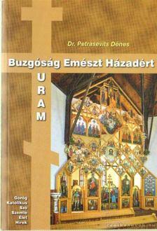 Dr. Petrasevits Dénes - Buzgóság emészt házadért Uram [antikvár]