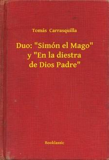 Carrasquilla Tomás - Duo: Simón el Mago y En la diestra de Dios Padre [eKönyv: epub, mobi]