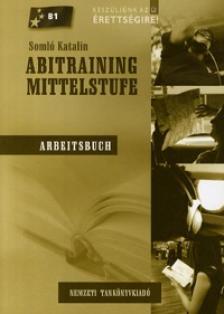 Somló Katalin - ABITRAINING MITTELSTUFE - ARBEITSBUCH 56504/M