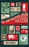 Nigel Barley - Az antropológia nem extrém sport [eKönyv: pdf]<!--span style='font-size:10px;'>(G)</span-->