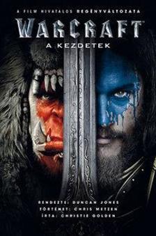 GOLDEN, CHRISTIE - Warcraft - Kezdetek