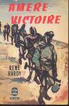 HARDY, RENÉ - Amére Victoire [antikvár]