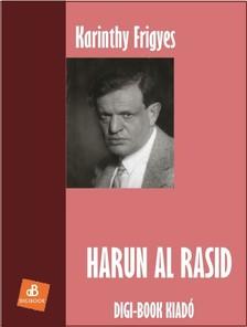 Karinthy Frigyes - Harun al Rasid [eKönyv: epub, mobi]