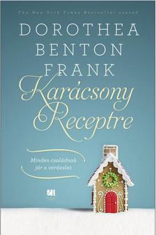 Dorothea Benton Frank - Karácsony receptre -    Minden családnak jár a varázslat